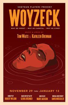 Woyzeck, written originally by Georg Buchner, adaptation by Tom Waits and Kathleen Brennan