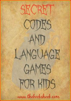 The Book Chook: Secret Codes and Language Games for Kids - activities and free PDF.