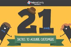 21 Tactics to Acquire Customers - ReferralCandy Customer Referral Program Software
