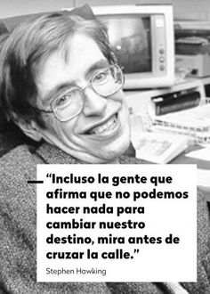 Personal Frase de Stephen HawkingList of Argentine films of 2000 A list of films produced in Argentina in Super Soul Sunday, French Quotes, Spanish Quotes, Words Quotes, Me Quotes, Sayings, Mr Wonderful, Mahatma Gandhi, William Shakespeare