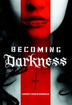 Title: Becoming Darkness Author: Lindsay Francis Brambles Genre: Young Adult, Fantasy, Vampires, Paranormal, Science Fiction Publisher: Switch Press Published: Oct 1st 2015 Goodreads Rating: 3.40 M...
