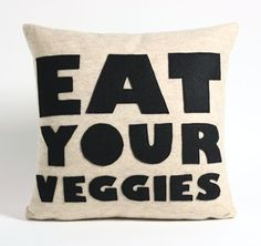 EAT YOUR VEGGIES oatmeal and black recycled felt applique pillow