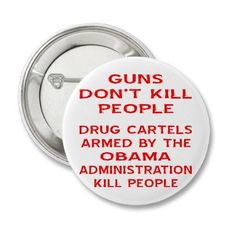 Guns don't kill people... Drug Cartels armed by the Obama Administration kill people.  #SecondAmendment