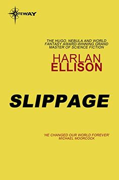 Slippage by Harlan Ellison Book Cover Art, Book Covers, Michael Moorcock, Harlan Ellison, Personal Library, Sci Fi Books, Sci Fi Fantasy, Science Fiction, Writer