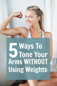 5 ways to tone your arms without weights | via @Daily Makeover #fitness #exercise #workout #strength