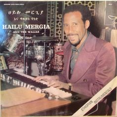 Hailu Mergia And The Walias – Tche Belew (Awesome Tapes From Africa) 1977 Music Covers, Album Covers, Ethiopian Music, African Traditions, Compact Disc, World Music, Popular Music, Music Industry, Lp Vinyl