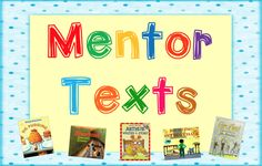 An ever-growing collection of great mentor texts!
