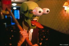 The Mask.........ah, I remember that part, so funny, I watch The Mask every day.