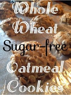 Whole Wheat Sugar-free Oatmeal Cookies. These cookies are amazing!