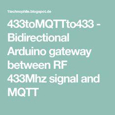 433toMQTTto433 - Bidirectional Arduino gateway between RF 433Mhz signal and MQTT