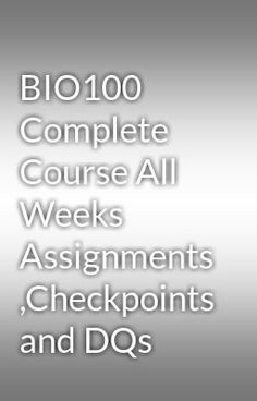 "Read ""BIO100 Complete Course All Weeks Assignments ,Checkpoints and DQs"" #other"