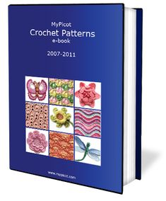 "MyPicot  ~  Crochet Patterns e-book  ~  2007-2011.  ||  ♡ THIS IS A ""MUST BUY""! THERE ARE SOME REALLY INCREDIBLE PATTERNS IN HERE!!!  ♥A"