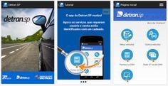 Aplicativo Detran.SP para Android e iOS  O Departamento Estadual de Trânsito de São Paulo (Detran-SP) possui um aplicativo para usuários de tablets e smartphones com plataformas Android e iOS.