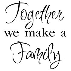 Design: Together We Make a Family Color: Black Materials: Vinyl Transfers to wall in minutes Easy to apply, remove Application instructions included Dimensions: 21.9 inches high x 24 inches wide Color