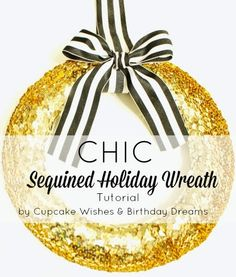 Cupcake Wishes & Birthday Dreams | Chic Sequined Holiday Wreath Tutorial - costs less than $10 to make!