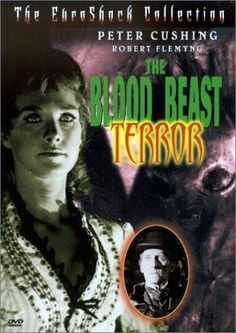 The Blood Beast Terror (1968) Wanda Ventham, Peter Cushing -  so bad it's sort of good...