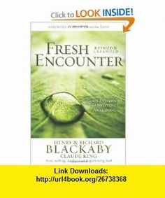 Fresh Encounter Gods Plan for Your Spiritual Awakening (9780805447804) Henry Blackaby, Claude King, Richard Blackaby, Anne Lotz , ISBN-10: 0805447806  , ISBN-13: 978-0805447804 ,  , tutorials , pdf , ebook , torrent , downloads , rapidshare , filesonic , hotfile , megaupload , fileserve