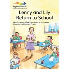Lenny and Lily: children's stories for recovery — Beyond Words Walk To School, Going Back To School, Wordless Book, Group Of Friends, Beyond Words, Home Learning, Feeling Sad, Children And Family, Primary School