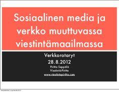 Viestinnän muutos ja sosiaalinen media by Piritta Seppälä, via Slideshare