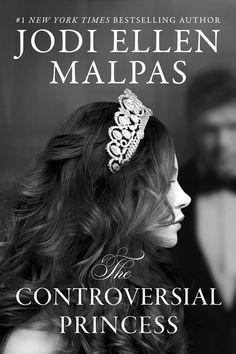 The Controversial Princess (Smoke & Mirrors #1) by Jodi Ellen Malpas – out May 22, 2018