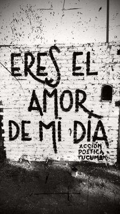 Acción Poética - ERES EL AMOR DE MI DIA.
