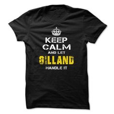 I Love Let GILLAND Handle it! T shirts