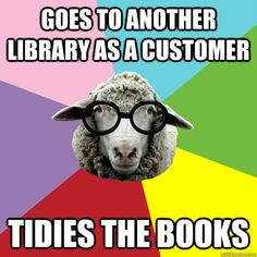 This is Shelver Sheep, the library& most underrated employee. Want to submit your own Shelver. Library Memes, Library Quotes, Book Quotes, Library Page, Library Books, Local Library, Librarian Humor, Library Inspiration, Library Ideas