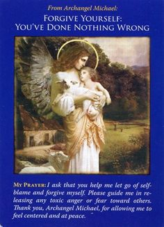 Angel Wisdom ~ Archangel Michael: Forgive yourself. You've done nothing wrong.