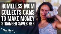 Homeless Mom Collects Cans For Cash, Stranger Changes Her Life Forever | Dhar Mann. One person's trash is another person's treasure. For more motivational videos, visit DharMann.com #DharMann