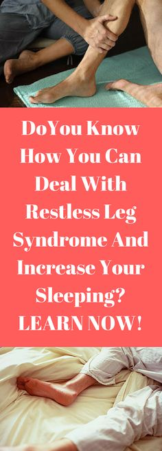 Deal with #restlesslegsyndrome and increase your #sleeping #sleep