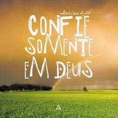 Ministério Vivo Deus Vivo: CONFIE SOMENTE EM DEUS
