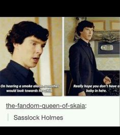 Sasslock Holmes. This line is underrated.