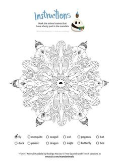 What's cool about these Animal Mandalas:  Use them as a creative learning activity so children can practice vocabulary of animal names in English, French and Spanish, by matching those names with the animal body parts that form each mandala.  Download only their simple/clean version with no added text if you just want the mandala illustration to color-in.  Mandalas can become your best friends when boredom gets to your children (and/or spouse) during long flights.