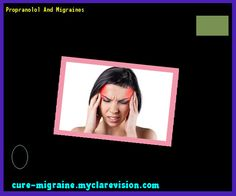Propranolol And Migraines 144347 - Cure Migraine