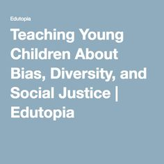 Teaching Young Children About Bias, Diversity, and Social Justice Teaching Social Studies, Teaching Kids, Teaching Resources, Teaching Strategies, Building Classroom Community, Health And Physical Education, Social Justice Issues, Memoir Writing, Restorative Justice