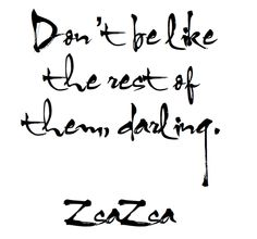 Zsa Zsa - oh! Of course it was Zsa Zsa Great Quotes, Quotes To Live By, Inspirational Quotes, Awesome Quotes, Words Quotes, Wise Words, Sayings, Star Quotes, Zsa Zsa Gabor