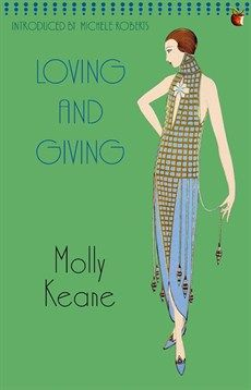 Molly Keane - Loving And Giving - Little, Brown Book Group