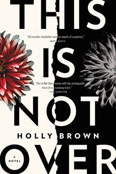 This Is Not Over: A Novel by [Brown, Holly]