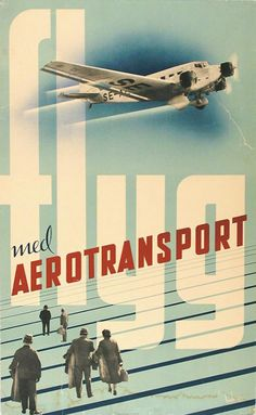 """""""Flyg med Aerotransport"""" by 'AB Aerotransport (ABA)', - Graphic Poster Design by Anders Beckman (b. 1907 - d. Vintage Graphic Design, Graphic Design Posters, Vintage Advertisements, Vintage Ads, Vintage Airline, Posters Conception Graphique, Travel Ads, Air Travel, Art Deco Posters"""
