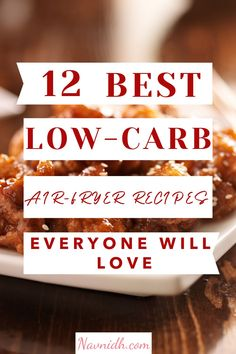 Enjoy these delicious and good for you 12 Easy Low-Carb Keto Air Fryer Recipes. These keto recipes can also be made in a Ninja Foodi! #AirFryer #Keto #LowCarb #ninjafoodi