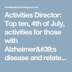 Activities Director: Top ten, 4th of July, activities for those with Alzheimer's disease and related dementias