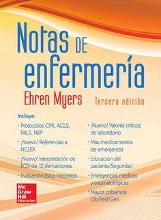NOTAS DE ENFERMERÍA 3ED Autor: Ehren Myers   Editorial: McGraw-Hill Edición: 3 ISBN: 9786071505491 ISBN ebook: 9781456239718 Páginas: 248 Área: Ciencias y Salud Sección: Enfermería