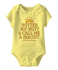 Loving this Urs Truly Banana 'Butter My Butt & Call Me a Biscuit' Bodysuit on #zulily! #zulilyfinds