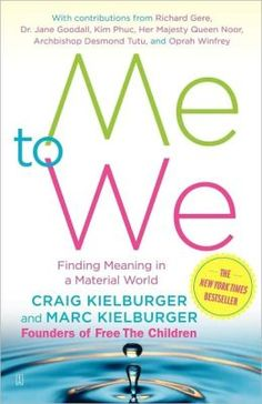 Me to We: Finding Meaning in a Material World by Craig and Mark Keilburger