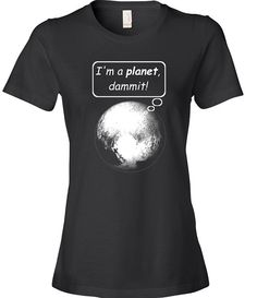 #Pluto Hey, I found this really awesome Etsy listing at https://www.etsy.com/listing/247183228/womens-im-a-planet-dammit-shirt