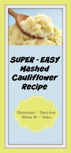 Easy Mashed Cauliflower Recipe - Gluten-free *  Dairy-free *  Whole 30  *  Paleo  *AIP Option too!
