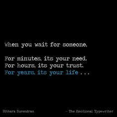 Four yrs of my waiting will come to an end only when im graved Story Quotes, True Quotes, Funny Quotes, Attitude Quotes, Mood Quotes, Distance Love Quotes, Best Friendship Quotes, Thats The Way, Heartfelt Quotes