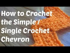 How to Crochet the Simple Chevron / Single Crochet Chevron - YouTube Best video. Great instructions
