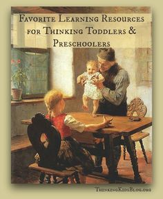 Favorite Learning Resources for Thinking Toddlers and Preschoolers