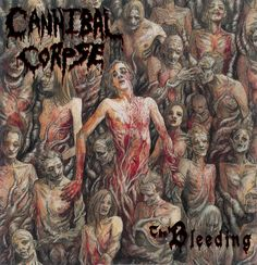 Cannibal corpse - The Bleeding Cannibal Corpse, Hard Rock, Metal Albums, Music Backgrounds, Heavy Metal Music, Poster Pictures, Metal Artwork, Thrash Metal, Band Posters